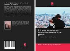 Buchcover von A vingança como uma derivação da violência de gênero