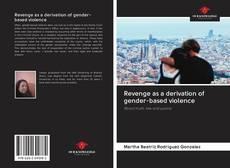 Bookcover of Revenge as a derivation of gender-based violence