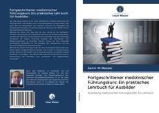 Buchcover von Fortgeschrittener medizinischer Führungskurs: Ein praktisches Lehrbuch für Ausbilder