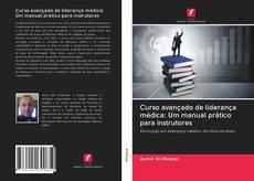 Borítókép a  Curso avançado de liderança médica: Um manual prático para instrutores - hoz