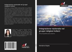 Integrazione nazionale nei gruppi religiosi indiani的封面