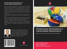 Capa do livro de TECNOLOGIA PEDAGÓGICA E CAPACIDADE PEDAGÓGICA