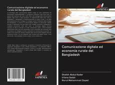 Copertina di Comunicazione digitale ed economia rurale del Bangladesh