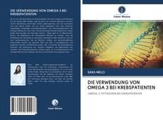 Bookcover of DIE VERWENDUNG VON OMEGA 3 BEI KREBSPATIENTEN