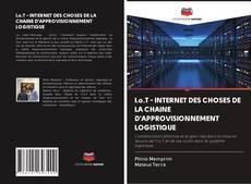 Bookcover of I.o.T - INTERNET DES CHOSES DE LA CHAINE D'APPROVISIONNEMENT LOGISTIQUE