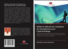 Couverture de Utilité et attitude de l'adoption du Smartphone pour l'apprentissage