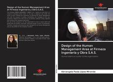 Couverture de Design of the Human Management Area at Firmeza Ingeniería y Obra S.A.S.