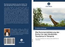 Bookcover of Die Kommerzialisierung der Kultur für den ländlichen Tourismus in Tansania