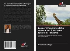 Portada del libro de La mercificazione della cultura per il turismo rurale in Tanzania