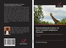 Buchcover von Komercjalizacja kultury na rzecz turystyki wiejskiej w Tanzanii