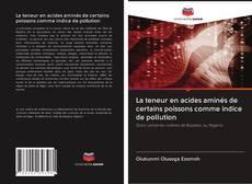Bookcover of La teneur en acides aminés de certains poissons comme indice de pollution