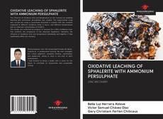 Обложка OXIDATIVE LEACHING OF SPHALERITE WITH AMMONIUM PERSULPHATE