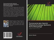 Copertina di Tłumaczenie jako hiponim Międzykulturowego Spotkania Komunikacyjnego