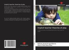 Bookcover of Implicit teacher theories of play