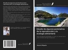 Bookcover of Estudio de algunos parámetros de la reproducción y la ecología alimentaria