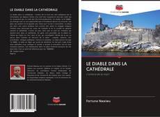 Copertina di LE DIABLE DANS LA CATHÉDRALE