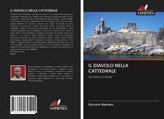 Bookcover of IL DIAVOLO NELLA CATTEDRALE