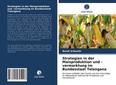 Couverture de Strategien in der Maisproduktion und -vermarktung im Bundesstaat Telangana