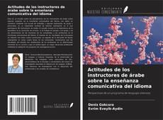 Обложка Actitudes de los instructores de árabe sobre la enseñanza comunicativa del idioma