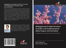 Buchcover von Atteggiamenti degli istruttori di arabo sull'insegnamento della lingua comunicativa
