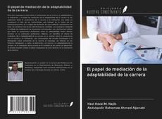 Bookcover of El papel de mediación de la adaptabilidad de la carrera