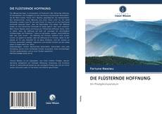 Portada del libro de DIE FLÜSTERNDE HOFFNUNG