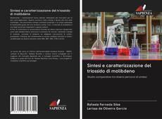 Copertina di Sintesi e caratterizzazione del triossido di molibdeno