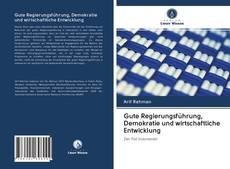 Gute Regierungsführung, Demokratie und wirtschaftliche Entwicklung kitap kapağı