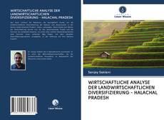 WIRTSCHAFTLICHE ANALYSE DER LANDWIRTSCHAFTLICHEN DIVERSIFIZIERUNG - HALACHAL PRADESH kitap kapağı