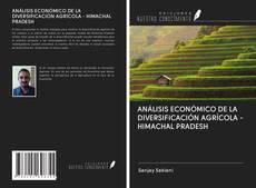 ANÁLISIS ECONÓMICO DE LA DIVERSIFICACIÓN AGRÍCOLA - HIMACHAL PRADESH kitap kapağı