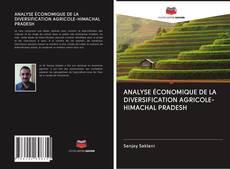 ANALYSE ÉCONOMIQUE DE LA DIVERSIFICATION AGRICOLE-HIMACHAL PRADESH kitap kapağı