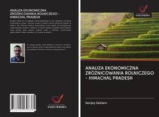 ANALIZA EKONOMICZNA ZRÓŻNICOWANIA ROLNICZEGO - HIMACHAL PRADESH kitap kapağı