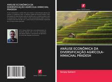 ANÁLISE ECONÔMICA DA DIVERSIFICAÇÃO AGRÍCOLA-HIMACHAL PRADESH kitap kapağı