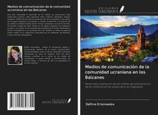 Medios de comunicación de la comunidad ucraniana en los Balcanes kitap kapağı