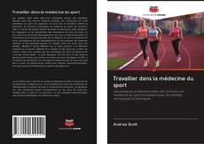 Обложка Travailler dans la médecine du sport