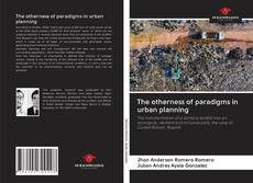 Обложка The otherness of paradigms in urban planning