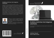 Bookcover of Análisis preliminar de imágenes satelitales