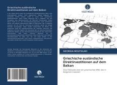 Bookcover of Griechische ausländische Direktinvestitionen auf dem Balkan