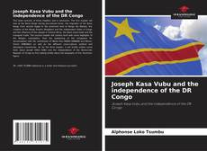 Couverture de Joseph Kasa Vubu and the independence of the DR Congo