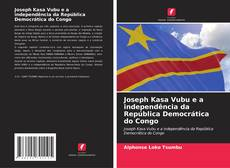 Buchcover von Joseph Kasa Vubu e a independência da República Democrática do Congo