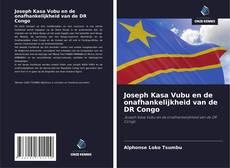 Bookcover of Joseph Kasa Vubu en de onafhankelijkheid van de DR Congo