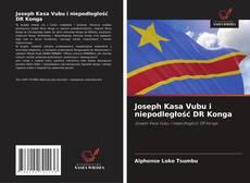 Bookcover of Joseph Kasa Vubu i niepodległość DR Konga