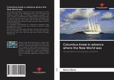 Copertina di Columbus knew in advance where the New World was