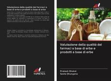 Valutazione della qualità dei farmaci a base di erbe e prodotti a base di erbe kitap kapağı