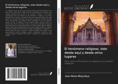 Buchcover von El fenómeno religioso, visto desde aquí y desde otros lugares
