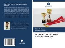 Buchcover von TIPPS UND TRICKS, UM EIN TOPPER ZU WERDEN