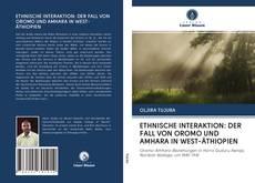 Portada del libro de ETHNISCHE INTERAKTION: DER FALL VON OROMO UND AMHARA IN WEST-ÄTHIOPIEN