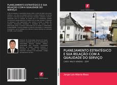 Bookcover of PLANEJAMENTO ESTRATÉGICO E SUA RELAÇÃO COM A QUALIDADE DO SERVIÇO