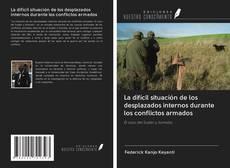 Portada del libro de La difícil situación de los desplazados internos durante los conflictos armados