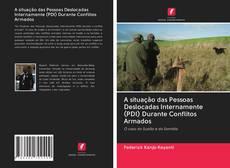 Borítókép a  A situação das Pessoas Deslocadas Internamente (PDI) Durante Conflitos Armados - hoz